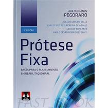 Prótese Fixa - Luiz Fernando Pegoraro - 2ª Edição