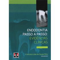 Endodontia Passo A Passo: Evidências Clínicas - Souza Filho