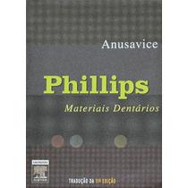 Phillips Materiais Dentários 11ª Edição - Anusavice