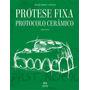 Coleção Apdesp - Prótese Fixa Protocolo Cerâmico - Vol. Ii