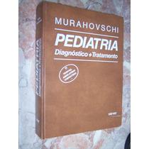 Pediatria Diagnóstico Tratamento, Murahovschi
