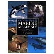 Encyclopedia Of Marine Mammals