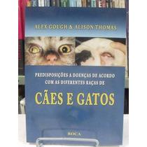 Livro - Predisposições A Doenças De Acordo Com Cães E Gatos