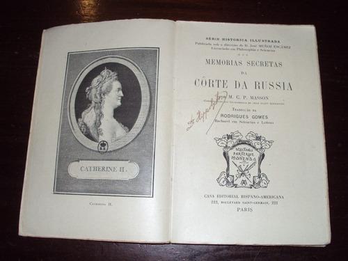 Memórias Secretas Da Corte Da Rússia - M. C. P. Masson