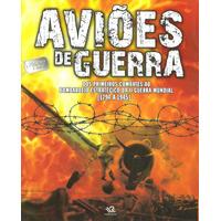 Aviões De Guerra - Volume 1: 1794-1945