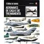 Coleção Armas De Guerra - Aeronaves De Caça E Treinamento V4