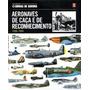 Coleção Armas De Guerra - Aeronaves De Caça E De Recon. V.1