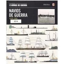 Coleção Armas De Guerra - Navios De Guerra (1520 - 1899) V.6