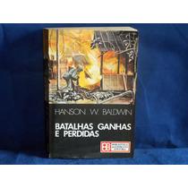 Livro Batalhas Ganhas E Perdidas Hanson W. Baldwin De 1978