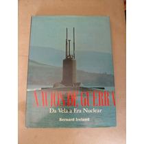 Navios De Guerra Da Vela À Era Nuclear Bernard Ireland