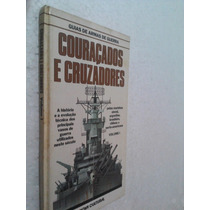 Guia Armas De Guerra - Couraçados E Cruzadores - Volume 1