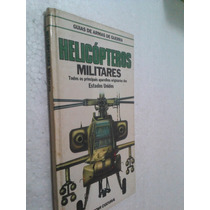 Livro Guia De Armas De Guerra - Helicopteros Militares