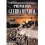 Livro Tudo O Que Você Precisa Saber Sobre A Primeira Guerra