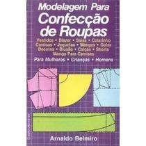 Livro De Modelagem Para Confecção De Roupas- Arnaldo Belmiro