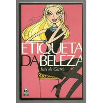 Etiqueta Da Beleza - Inês De Castro