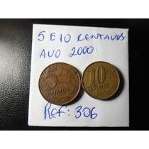 Moedas Raras De 5 E 10 Centavos De Real Ano 2000 Ref 306