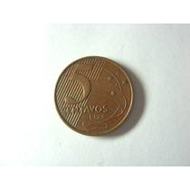 Moeda De 5 Centavos Escassa Ano 1999 - Moeda Muito Rara