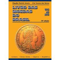 Super Lançamento Livro Das Moedas Do Brasil - 1643-2015