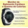 Relógio Monitor Cardíaco, Queima Calorias - Original 30% Off