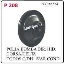 P208 Polia Da Bomba De Direcao Hidraulica Gm Corsa Celta