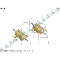 Resistor P/ Led Lampada 12v 10w 10 Ohms