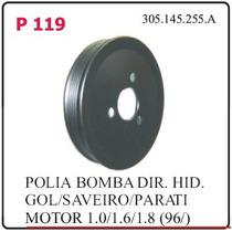 P119 Polia Da Bomba De Direcao Hidraulica Gol Saveiro1.0/1.6