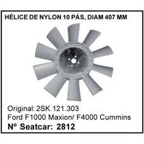 Helice Do Radiador De Nylon 10 Pás F-1000 F-4000 Cummins