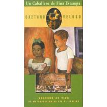 Vhs - Caetano Veloso - Un Caballero De Fina Estampa