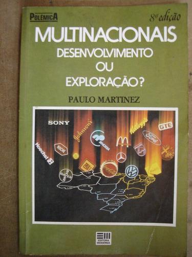 Multinacionais Desenvolvimento Ou Exploração Paulo Martinez