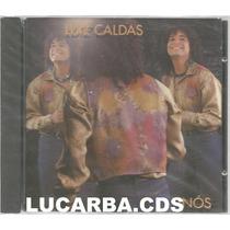 Cd - Luiz Caldas - Nos