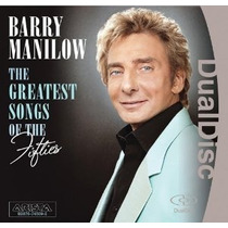 Dual Disc Barry Manilow The Greatest Songs Of The Fifties