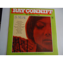 Disco De Vinil Lp Ray Conniff Sua Orquestra E Coro S´music