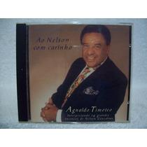 Cd Agnaldo Timóteo- Ao Nelson Com Carinho