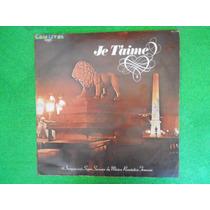 Lp Je Taime P/1978- Coletânea Música Francesa
