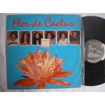 Lp - Flor De Cactus / Rca Victor / 1980