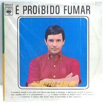 Roberto Carlos É Proibido Fumar Lp Impecável Capa Ótimo Est