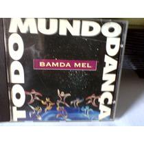 Cd Banda Mel - Todo Mundo Dança