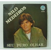 Compacto Vinil Nilo Medeiros - Seu Puro Olhar - 1985 - Beija