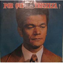 Vitorino Silva - Porque Tanta Tristeza - Compacto