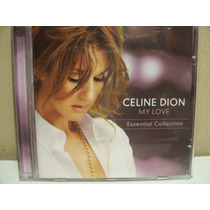 Cd - Celine Dion - My Love Essential Collection