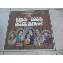 Lp Trilha Sonora Da Novela Uma Rosa Com Amor 1972.