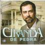 Cd - Ciranda De Pedra - Trilha Sonora Da Novela - Lacrado