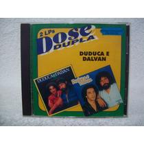 Cd Duduca & Dalvan- Espinheira & Anistia De Amor- Dose Dupla