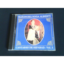 Cd Eleonora Noga Albert - Cantares De Sefarad Vol. 2 (raro)