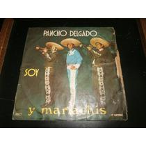 Lp Pancho Delgado - Soy, Y Mariachis, Disco Vinil
