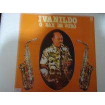 Disco De Vinil Lp Ivanildo O Sax De Ouro