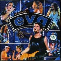 Cd Banda Eva Ao Vivo 25 Anos Ivete, Daniela, Luiz Caldas E +