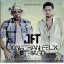Cd Jonathan Félix & Thiago - Eu Sei Que Você Gosta