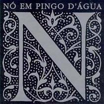 Nó Em Pingo Dágua: Interpreta Paulinho Da Viola