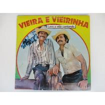 Vieira E Vieirinha - Levo A Vida Cantando - Lp